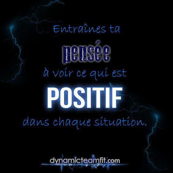 METS DU SOLEIL. «Entraînes ta pensée à voir ce qui est positif dans chaque situation.»   DynamicTeamFIT