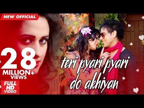 Teri Pyari Pyari Do Akhiyan Bhinda Aujla Bobby Layal Latest Hindi Song 2019 Tiktok Viral Youtube Mp3 Song Songs Romantic Songs