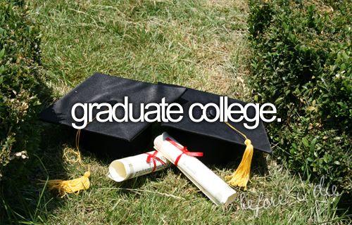 Graduate college.