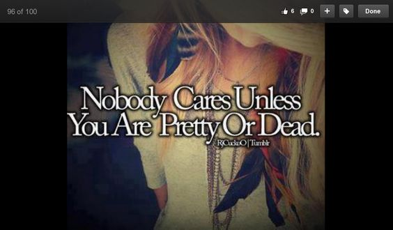 Nobody cares unless you are pretty or dead