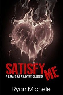 Satisfy Me-A Ravage MC Valentine Collection - Ryan Michele