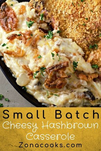This Cheesy Hash Brown Potatoes Casserole Is Downsized To Feed Just 2 4 People Ready In Just 30 Minutes F Recipes Cheesy Hashbrown Casserole Cooking Recipes