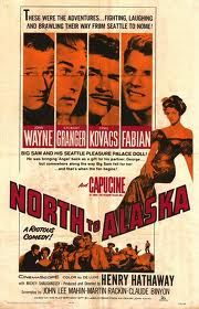 John Wayne~ North To Alaska ♥love it!!