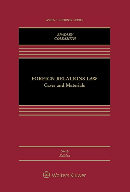 Free Download Foreign Relations Law Cases And Materials Aspen