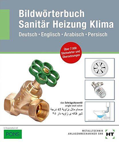 Bildwaezsrterbuch Sanitc R Heizung Klima Deutsch Englisch Arabisch Persisch Sanit Heizung Bildw Rterbuch Bildworterbuch Bucher Worterbuch