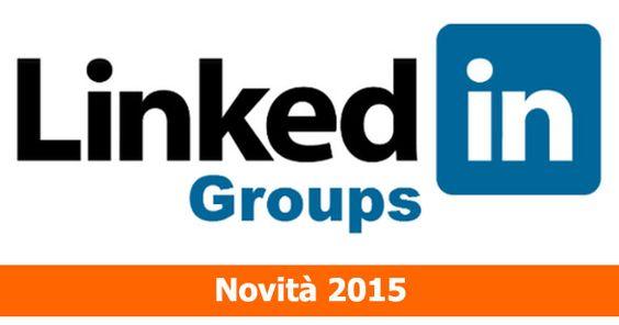 I nuovi gruppi linkedin saranno più utili?