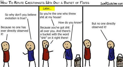 how to refute creationists with only a bucket of feces.