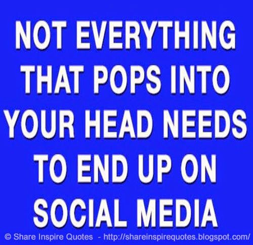 Not Everything That Pops Into Your Head Needs To End Up On Social Media Funny Funnylessons Funnyadvice Nosey People Quotes Funny Quotes Funny True Quotes