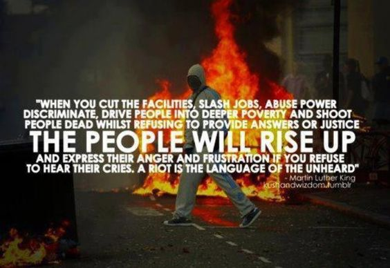 A riot is the language of the unheard. - MLK