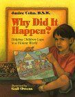 Why Did It Happen?: Helping Children Cope in a Violent World by Janice Cohn