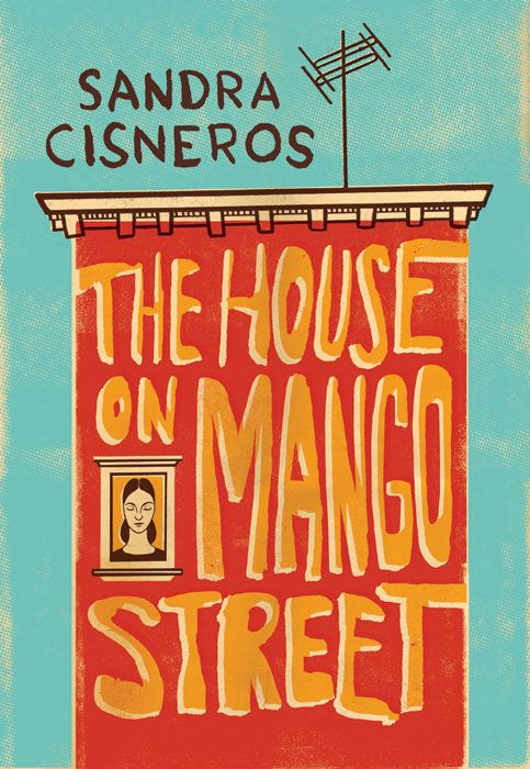 """""""The House on Mango Street"""" by Sandra Cisneros, published by Random House. Cover by Edel Rodriguez"""