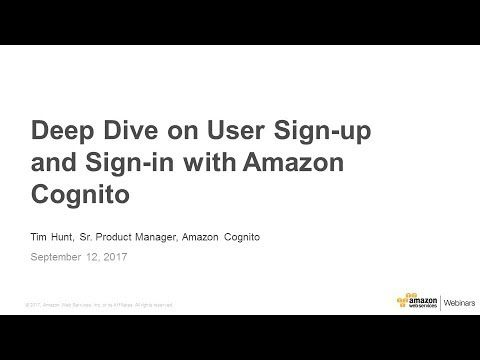 Deep Dive On User Sign Up And Sign In With Amazon Cognito Youtube Online Tech Learning Objectives Signup