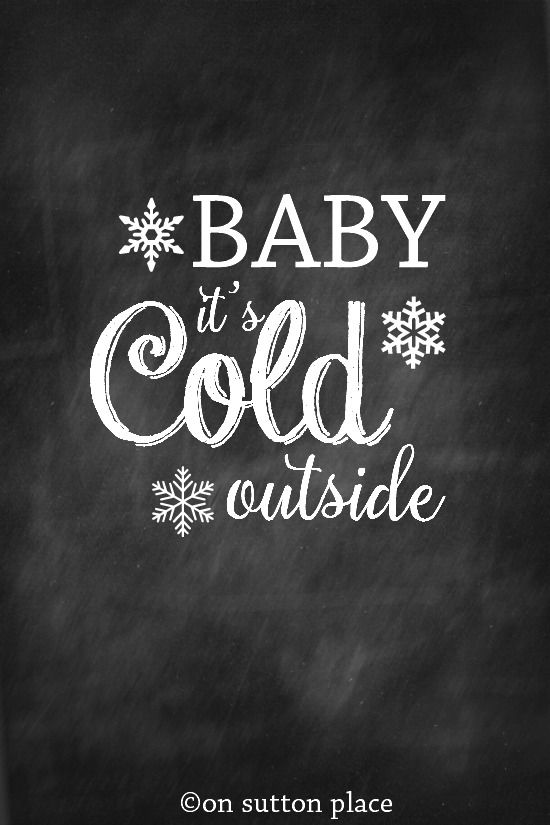 """Free Winter Chalkboard Wall Art Printables """"Baby, it's cold outside"""" 