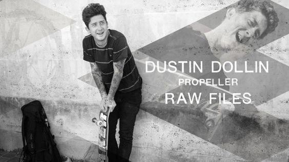 Dustin Dollin - Propeller RAW Files. - Clube do skate.