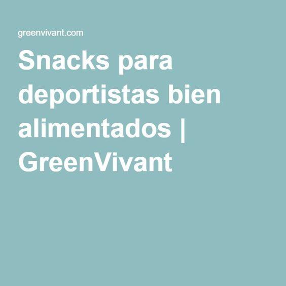 Snacks para deportistas bien alimentados | GreenVivant