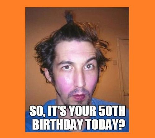 Download Finest Of 50th Birthday Memes In 2020 Birthday Meme Birthday Card Template 50th Birthday