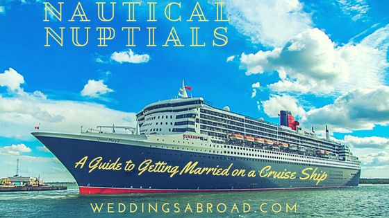 Nautical Nuptials A Guide To Getting Married On A Cruise Ship - Getting married on a cruise ship