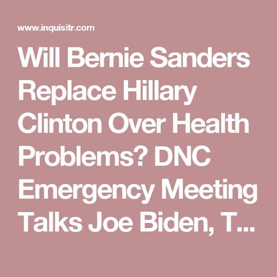 Will Bernie Sanders Replace Hillary Clinton Over Health Problems? DNC Emergency Meeting Talks Joe Biden, Tim Kaine And Ignores Bernie