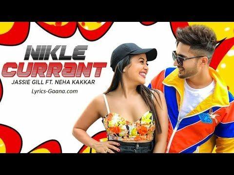 Jassi Gill Neha Kakkars Punjabi Song Nikle Currant Lyrics Written By Jaani Are Here Nikle Current Song Lyrics Are S Neha Kakkar Current Songs Trending Songs
