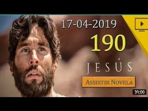 Novela Jesus 17 04 19 Capitulo 190 Completo Youtube Novelas
