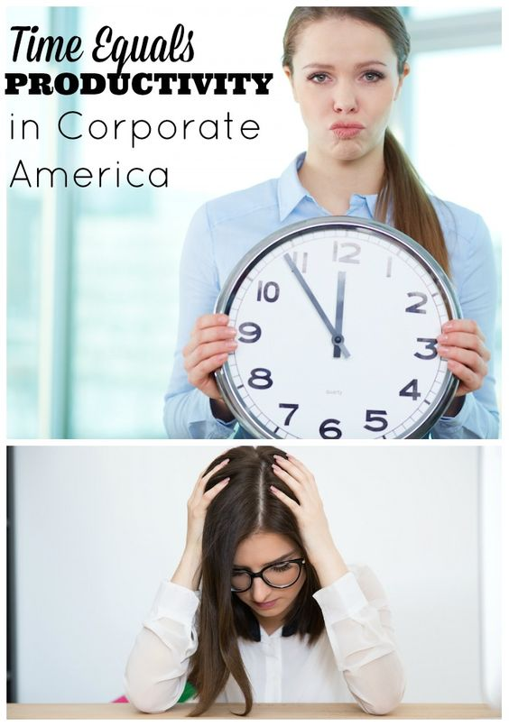 Corporate America believes in the concept that time equals productivity. Companies need to start looking at how they evaluate their employees.