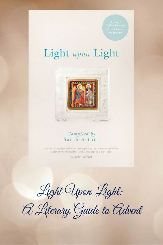Light Upon Light: A Literary Guide to Advent, Christmas and Epiphany