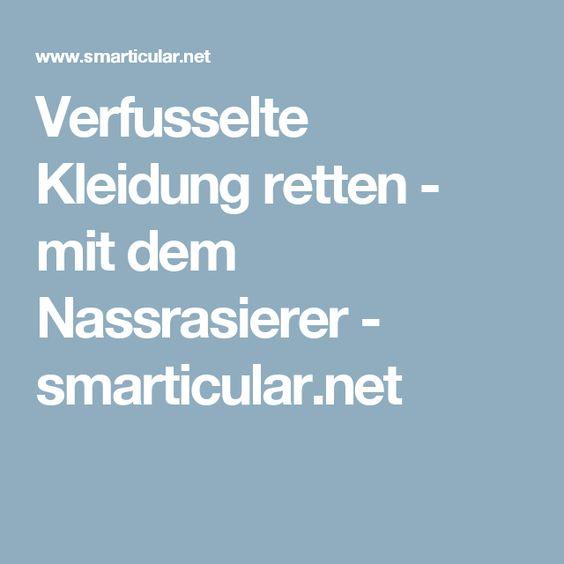 Verfusselte Kleidung retten - mit dem Nassrasierer - smarticular.net