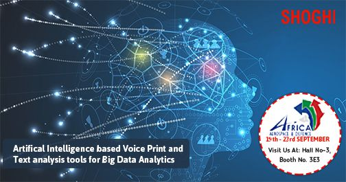 Shoghi Communications Inbuilt Artificial Intelligence Based Voice Print And Text Analysis Tools For B Technology Systems Defense Technology Big Data Analytics