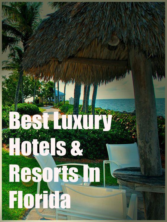 Best Luxury Hotels & Resorts In Florida
