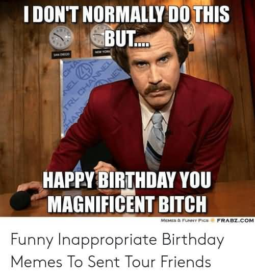20 Inappropriate Birthday Memes Images Funny Inappropriate Birthday Memes Birthday Meme Funny Birthday Meme