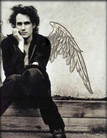 Jeff Buckley *His song Grace swept me up in a way I can't begin to describe the 1st time I heard it. And as I fell into his music, it made its way under my skin and will always remain there. He was other-worldly, passionate, ..extraordinary. He left us too early, but I believe it's because Heaven was missing one of its most beautiful Angels*