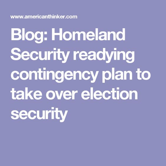 Blog: Homeland Security readying contingency plan to take over election security