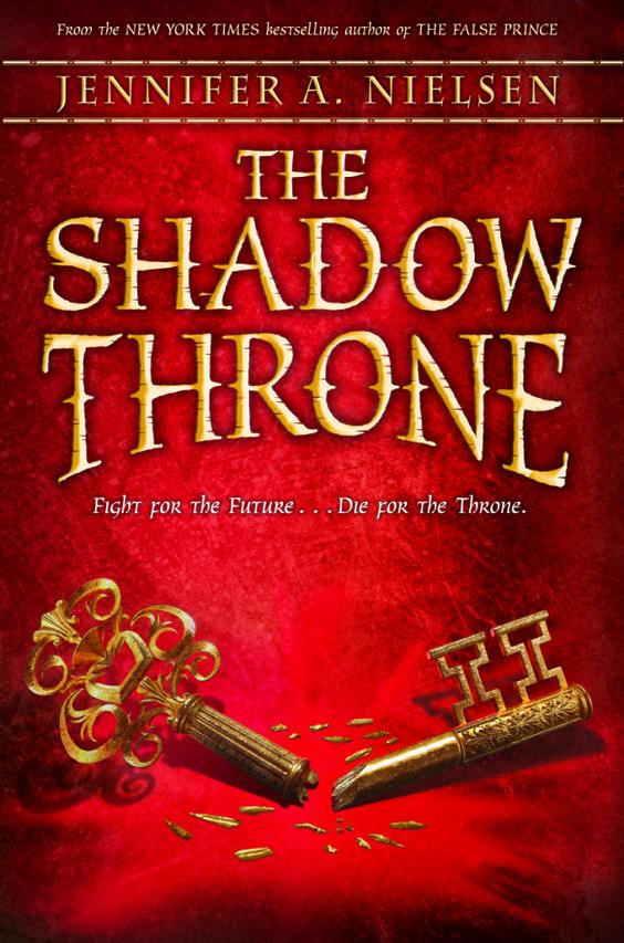 The Shadow Throne - ascendance trilogy Bk 3 by Jennifer Nielsen - release date 3/1/14