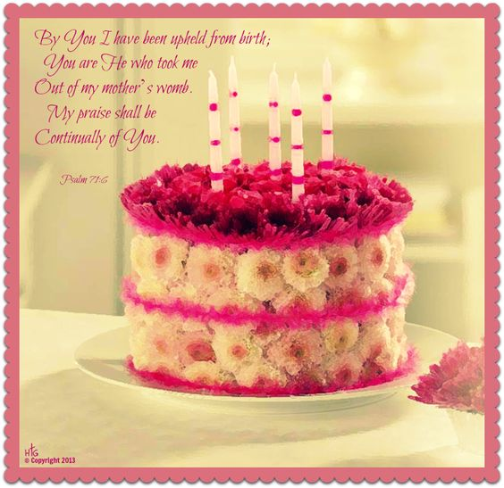 happy bible verse birthday psalm 71 6 christian