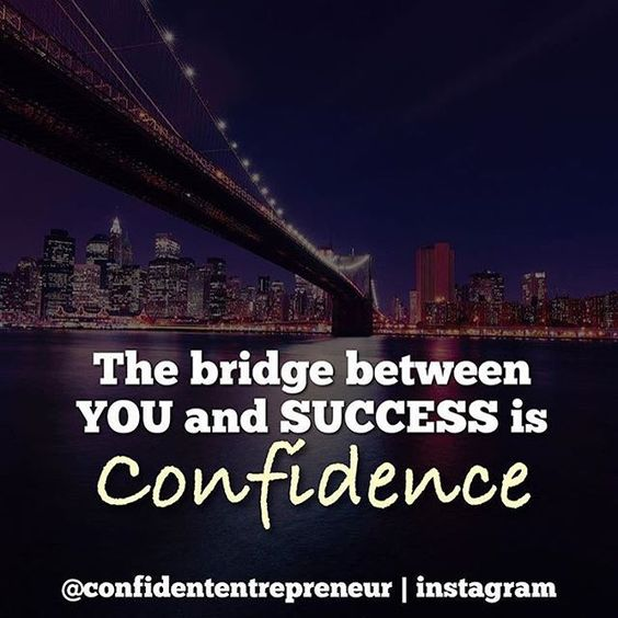 """""""The bridge between you and success is confidence  a great quote from my man @confidententrepreneur make sure you go follow him for more  …"""""""