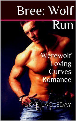 Bree: Wolf Run BBW Paranormal Romance (Romancing the Wolf) by Skye Eagleday, http://www.amazon.com/dp/B00C9QBKQ6/ref=cm_sw_r_pi_dp_X0-nsb01YD7VR