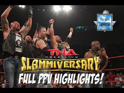 TNA Slammiversary 2013 Post Show-The RCWR Show Live! - YouTube 6/2/13