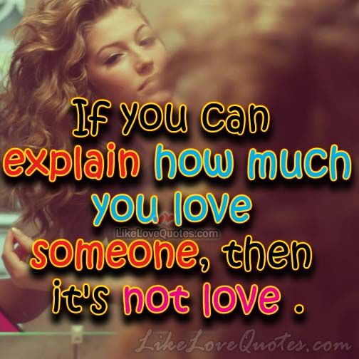 If you can explain how much you love some one