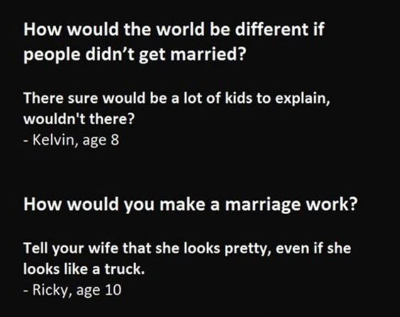 "sketchythiings: "" victoryshallbeminehahahaha: "" killedmycatatemytailor: "" pr1nceshawn: "" Kids Give Their Opinions About Marriage… "" Pam's going far in life. "" Ricky's going pretty far too "" Too..."