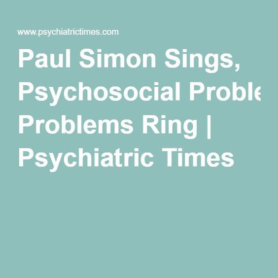Paul Simon Sings, Psychosocial Problems Ring | Psychiatric Times