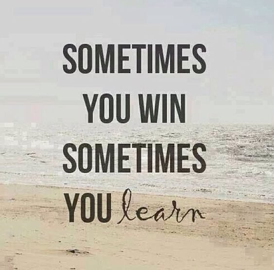 Image result for sometimes you lose sometimes you win