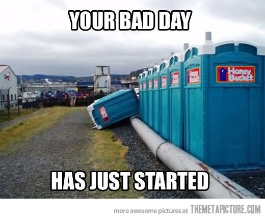 Your bad day…