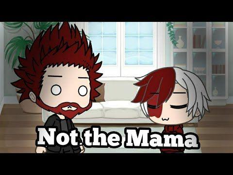 Gacha Life X Meme Not The Mama Todoroki Family Youtube Cute Drawings Memes My Hero Academia