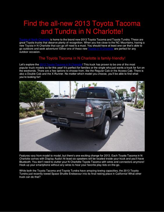 Find the brand new Toyota trucks at our N Charlotte Toyota dealership! We have both the 2013 Toyota Tundra and Toyota Tundra. They have awesome features and great towing capabilities. We think you'll have a tough time deciding which truck you want to take home! Test drive both at our dealership in Huntersville! http://www.slideshare.net/ToyotaofNorthCharlotte/find-the-all-new-2013-toyota-tacoma-and-tundra-in-n-charlotte