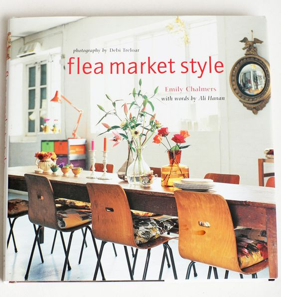 Flea Market Style by Emily Chalmers promises to help you find and incorporate flea market gems into your home.
