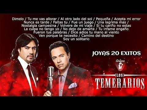 Los Temerarios Joyas 20 Exitos Album Completo Youtube Album Completo Musica Grupera Canciones Románticas