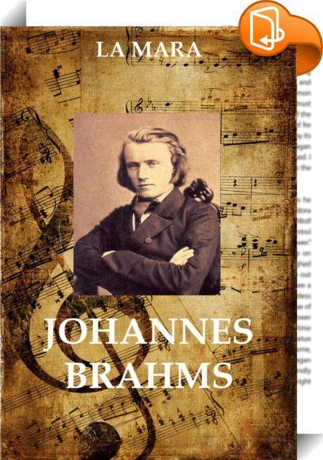 Johannes Brahms    ::  Kommentierte Ausgabe inklusive  * einer Biografie des Autors  Die komplette Biografie des Komponisten aus Musikalische Studienköpfe, 5 Bde., Leipzig 1868-1882.