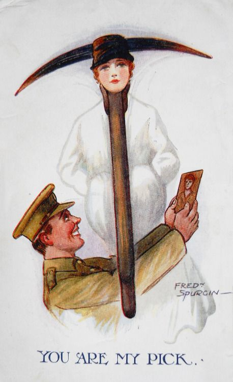 "wahnwitzig:  Rare WWI Postcard by Fred Spurgin, titled: ""You Are My Pick""  … thanks, I think?:"