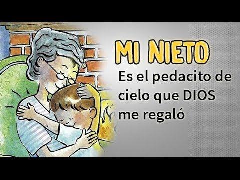 Mi Nieto Es El Pedacito De Cielo Que La Vida Me Regaló Youtube Frases Para Nietos Poemas Para Nietos Frases Para Abuelos