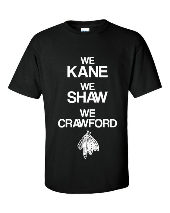They're BACK! Chicago Blackhawks Hockey We Kane We Shaw We Crawford Hockey Printed T Shirt Great Chicago Stanley Cup Tee AWESOME BLACKHAWKS